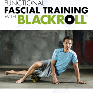 "BOOK ""FUNCTIONAL FASCIAL TRAINING WITH BLACKROLL®"""